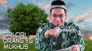 Ciri Ciri Orang Yang Mukhlis dan Mukhlas || Ustadz Adi Hidayat Lc MA
