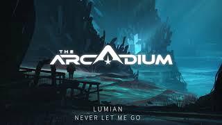 Lumian - Never Let Me Go