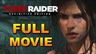 Tomb Raider Definitive Edition Full Game Movie (All Cutscenes) 1080P