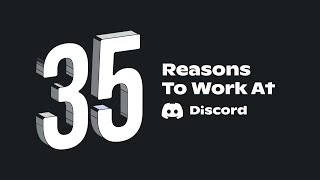 35 Reasons to Work at Discord