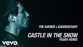 The Avener, Kadebostany - Castle in the snow (Feder Remix)