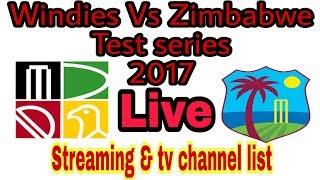 Windies Vs Zimbabwe  Test series 2017,|||| Live Streaming//TV Channel list | Willow  tv| tens tv