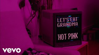 Let's Eat Grandma - Hot Pink (Official Music Video)