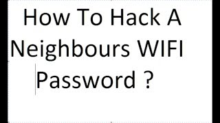 How to hack neighbour's wifi password free?