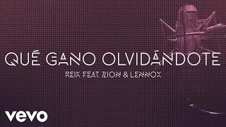 Reik - Qué Gano Olvidándote (Urban Version Lyric Video) ft. Zion & Lennox