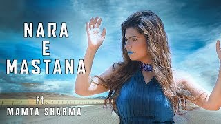 Nara E Mastana |  Mamta Sharma | A Tribute to Abida Parveen ji | Latest Cover Song 2019