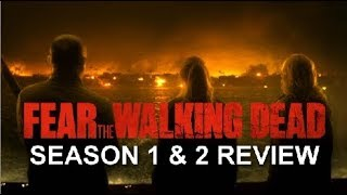 Fear The Walking Dead Season 1 and 2 Review