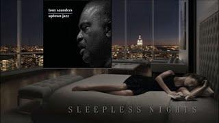 Tony Saunders with Rock Hendricks & Paul Hardcastle Jr -  Sleepless Nights [Uptown Jazz 2016]