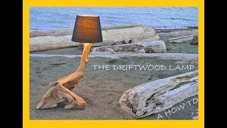 The Driftwood Lamp - How to Build a beach wood lamp