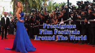 10 Most Prestigious Film Festivals Around The World   Amazing Top 10
