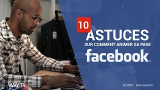 10 astuces pour animer sa page Facebook d'entreprise