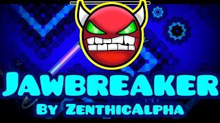 [Hard Demon] Jawbreaker by ZenthicAlpha | Geometry Dash