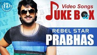 Prabhas Video Songs Jukebox || Telugu Video Songs Jukebox || Rebel Star Prabhas Jukebox