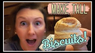 Make TALL Biscuits-Tips & Tricks!