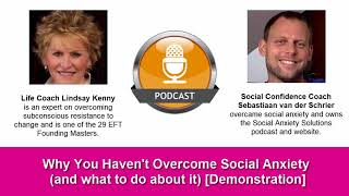 Why You Haven't Overcome Social Anxiety (and what to do about it) Pt 2 and Demo