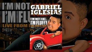 Gabriel Iglesias: I'm Not Fat...I'm Fluffy