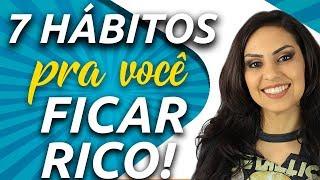 7 HÁBITOS FÁCEIS que vão TORNAR QUALQUER PESSOA MUITO MELHOR e mais RICA