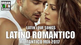 Download LATINO ROMANTICO 2018 - ROMANTICO MIX - LO MEJORES CANCIONES BALADAS ROMANTICAS