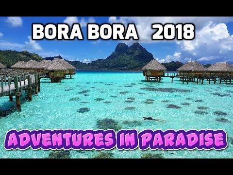 Bora Bora Adventures in Paradise 2018 🌴 4K