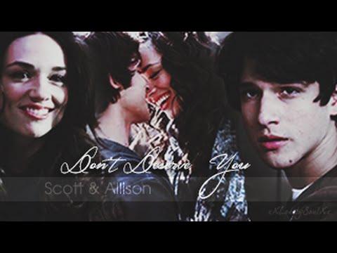 ✗Scott & Allison | Don't Deserve You.