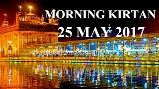 Morning Kirtan From Darbar Sahib 25 May 2017