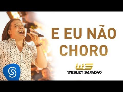 Wesley Safadão E Eu Não Choro DVD Paradise