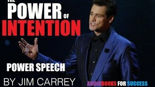 THE POWER OF INTENTION | A VERY INSPIRING TALK  BY JIM CARREY | AUDIOBOOKS FOR SUCCESS