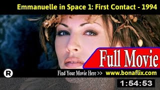 Watch: Emmanuelle in Space 1: First Contact Full Movie Online