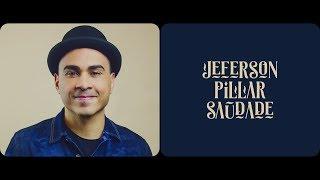 JEFERSON PILLAR - SAUDADE