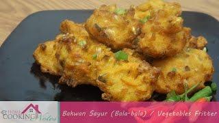 Vegetables Fritter Recipe | Resep Bakwan Sayur (Bala-bala) |Indonesian Traditional Culinary Recipe