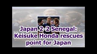 Japan 2-2 Senegal: Keisuke Honda rescues point for Japan