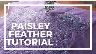 Paisley Feather - Machine Quilting Tutorial
