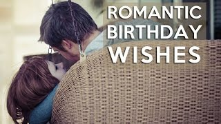 The Most Romantic Birthday Wishes #happybirthday #romantic