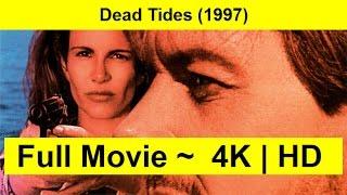 Dead Tides Full Length'Movie 1997