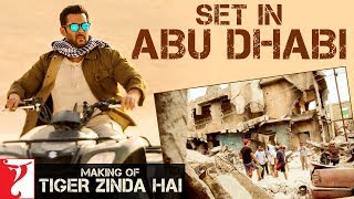 Making of Tiger Zinda Hai Set in Abu Dhabi   Salman Khan   Katrina Kaif   Ali Abbas Zafar