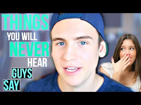 8 Things Guys Will Never Say To Girls