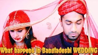 What happens in Bangladeshi WEDDING!!!