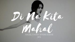 Hazel Faith Acting: Di Na Kita Mahal Crying Scene BTS Part 1
