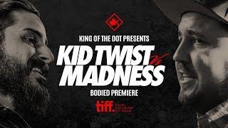 KOTD - Kid Twist vs Madness - Battle at TIFF | #BODIED