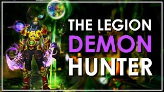 The Demon Hunter - WoW Legion Class Review: Worth Playing?