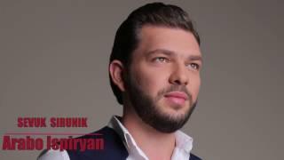 ARABO ISPIRYAN - Sevuk Sirunik // ԱՐԱԲՈ ԻՍՊԻՐՅԱՆ - Սևուկ Սիրունիկ