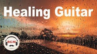 Healing Guitar Music - Relaxing Music - Peaceful Music For Sleep, Work, Study