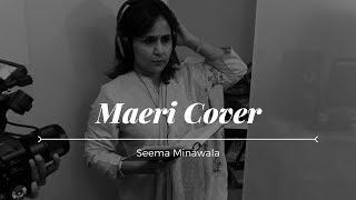 Maeri Cover - Euphoria | Seema Minawala | Cover songs Hindi 2017 | Latest Bollywood video songs 2017