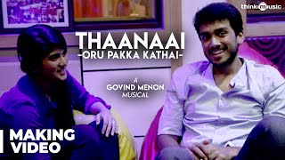Oru Pakka Kathai | Thaanaai Song Making Video | Kalidas Jayaram, Megha Akash | Govind Menon