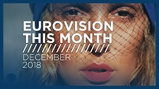 Eurovision This Month: December 2018