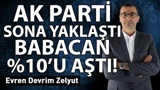 Ak Parti sona yaklaştı, Babacan %10'u aştı!
