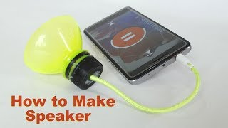 How to Make a Speaker at Home Using Plastic Bottle - DIY