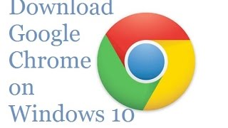 How to Download Google Chrome on Windows 10