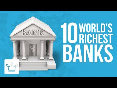 Top 10 Richest Banks In The