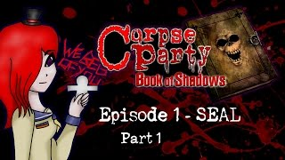 Corpse Party: Book of Shadows [Ep. 1 - Seal] - Part 1